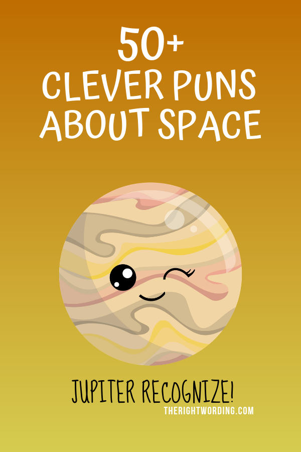 50+ Clever Space Puns That Are Out Of This World Hilarious