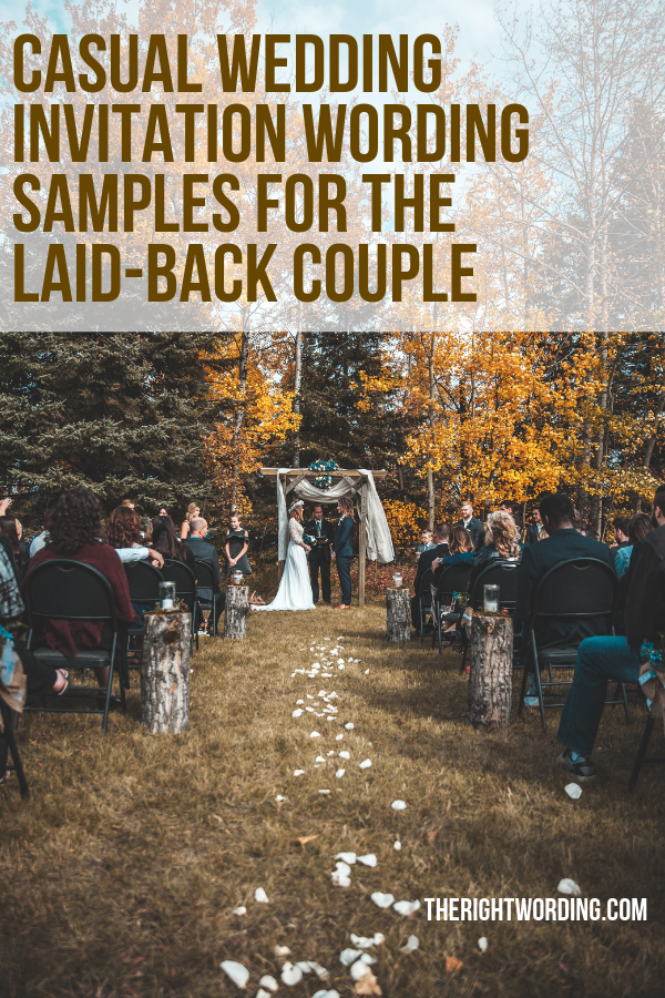 25 Casual Wedding Invitation Wording Samples For The Laid back Couple, Informal wedding for laid back couples #casualwedding #informalwedding #weddinginvitation #weddings #invitations