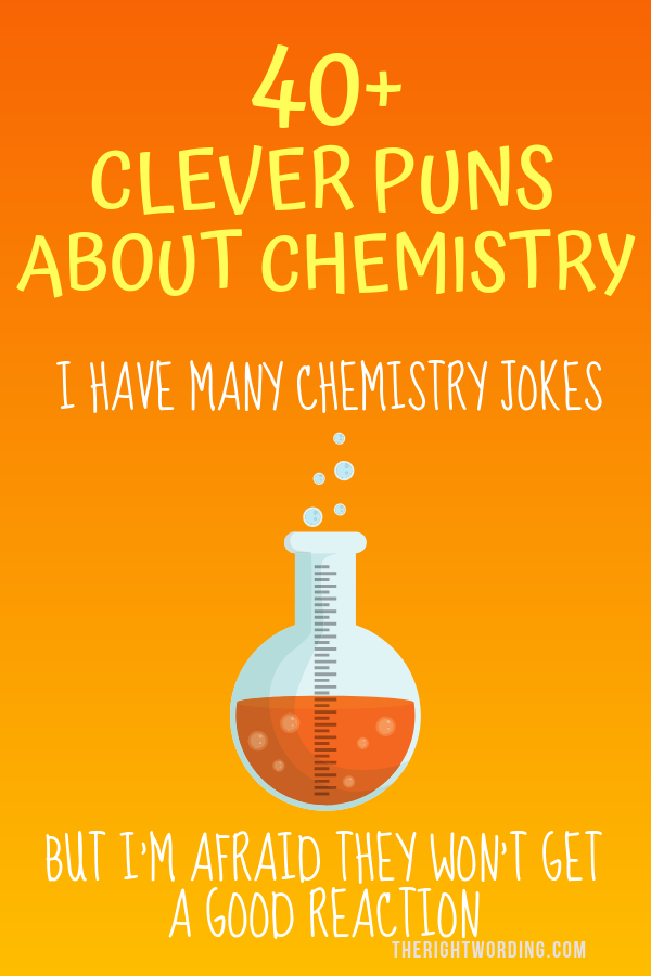 Chemistry Puns And Jokes Any Science Nerd Will Love #chemistry #chemistryjokes #sciencejokes #sciencepuns #chemistrypuns #punny #science