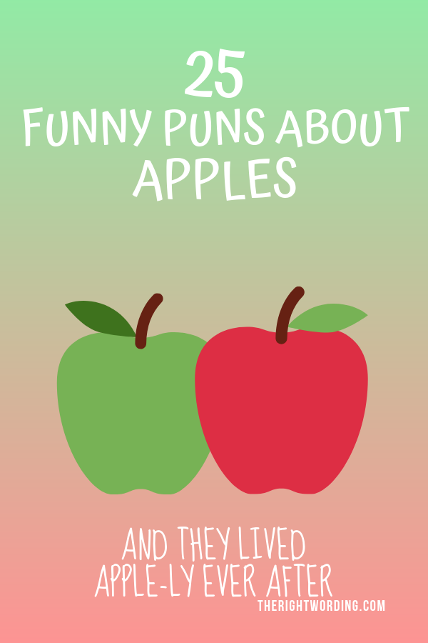 Apple-solutely Funny Puns And Jokes About Apples #applepuns #foodpuns #fruitpuns #puns #pun #funnypuns