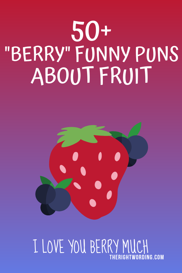 50+ Berry Funny Fruit Puns And Jokes To Make You Smile