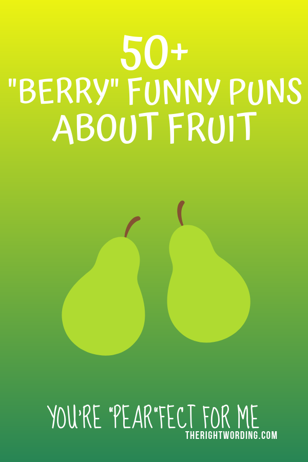 Berry Funny Puns about Fruit #fruitpuns #puns #punny #jokes #funnypuns