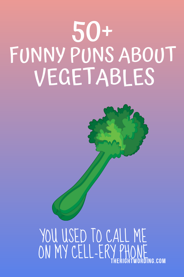 Vegetable Puns And Jokes That Will Definitely Produce Some Laughs #foodpuns #vegetablepuns #pun #puns #funnypuns