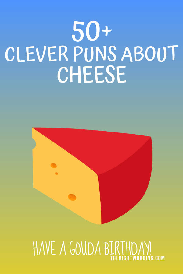 Christmas Cheese Puns.50 Clever Cheese Puns That Don T Get Any Cheddar Than This