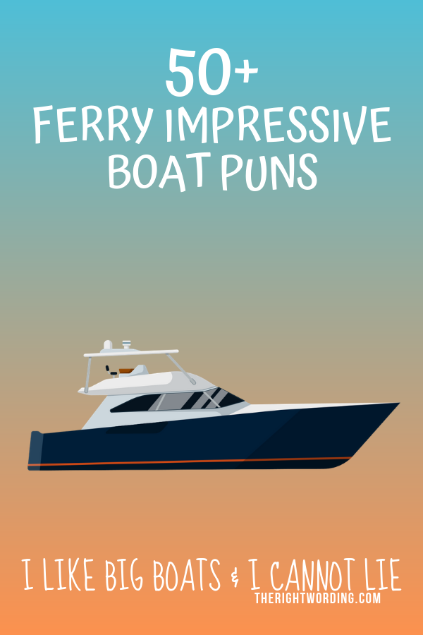 50+ Ferry Impressive Boat Puns That Are Knot Too Shabby