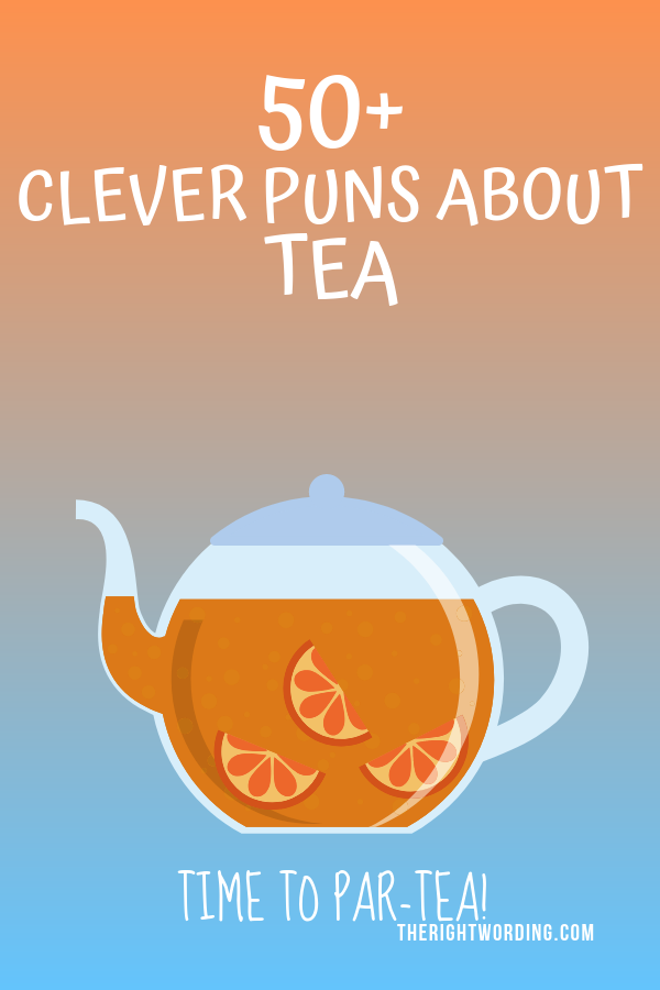 Tea-riffic Tea Puns That Are Perfect For Any Tea Lover #tea #tealover #teapuns #teajokes #puns #addictedtotea