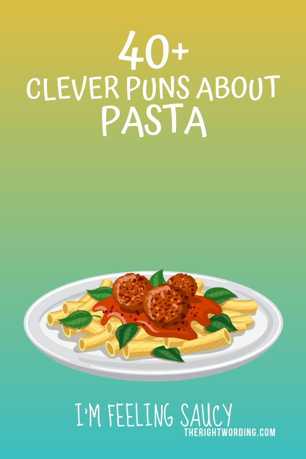 40+ Awesome Pasta Puns That Are Pasta-bly The Best Puns Ever #pasta #pastapuns #pastas #pastalover #pastaaddict