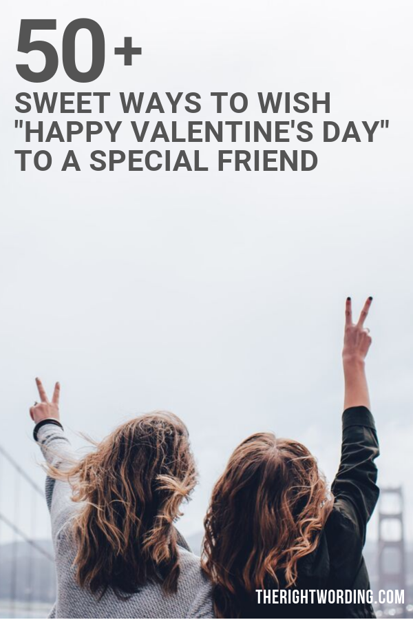sweet ways to wish happy valentine s day to a special friend