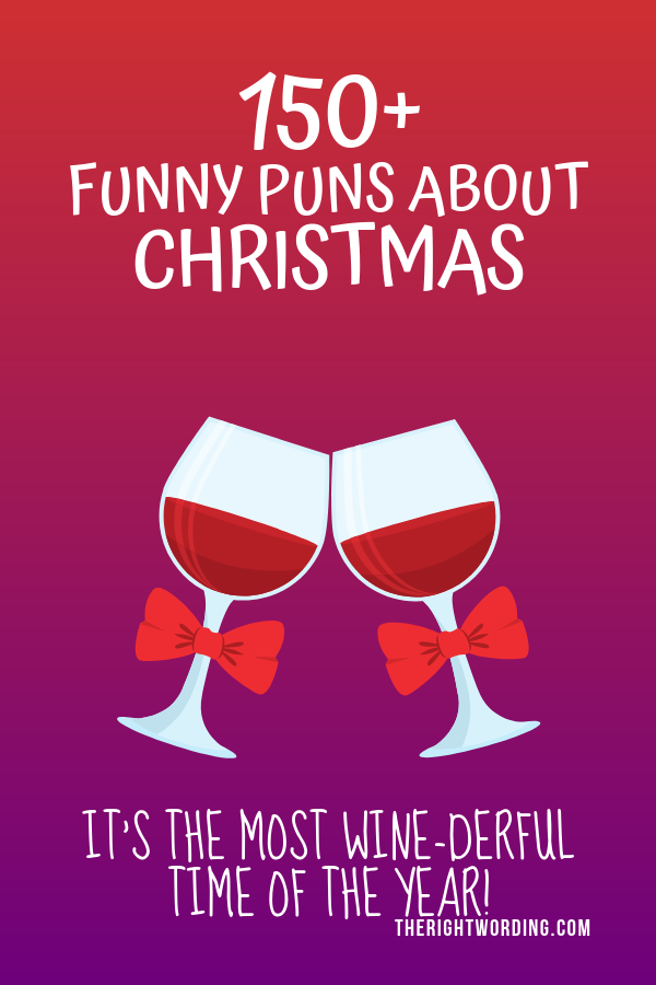 Best Christmas Puns That Will Sleigh You, Holiday Jokes and One Liners, Wine #christmas #christmasjokes #christmaspuns #holidayjokes #holidaypuns
