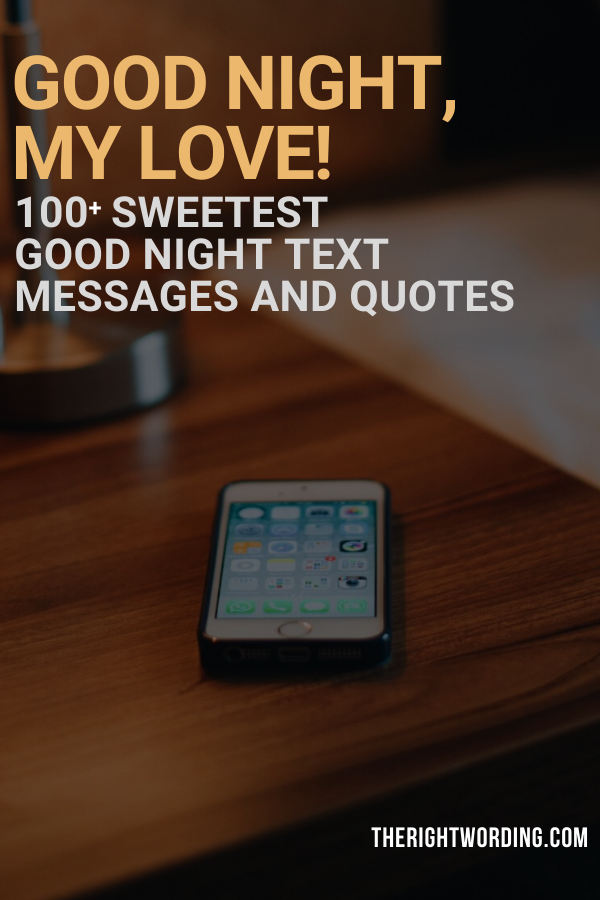 Good Night My Love: 100+ Sweet Good Night Text Messages and Quotes, Cute Texts For Your Sweetheart #textmessages #texts #goodnight #goodnightquotes #sweetdreams