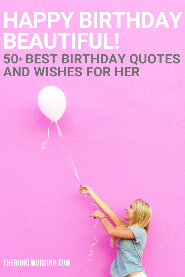 Happy Birthday Beautiful! 50+ Best Birthday Quotes And Wishes For Her