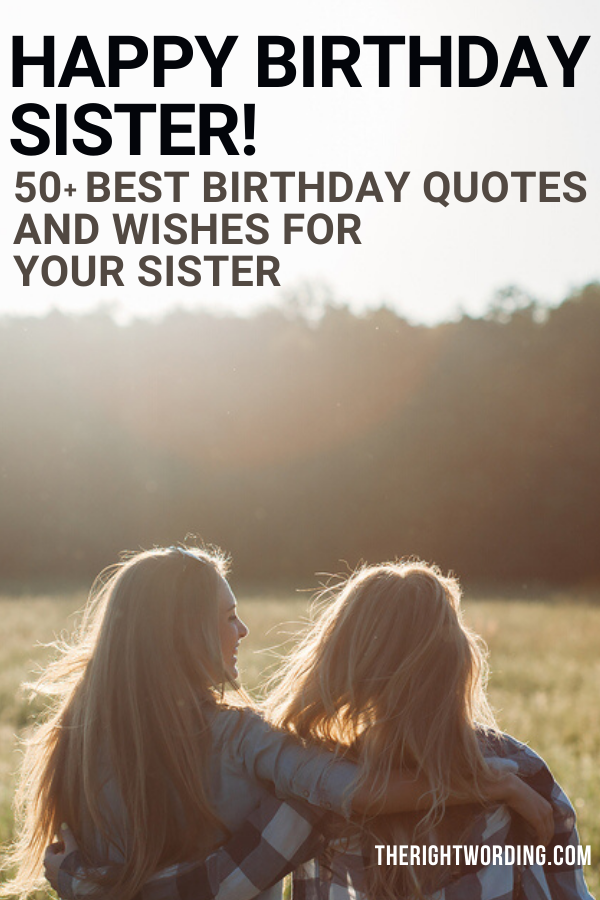 Happy Birthday Sister! 50+ Best Messages And Quotes Your Sis Will Love #sister #sisters #sisterquote #happybirthday #happybirthdaysister #birthdaywishes