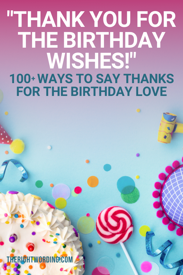 Ways To Say 'Thank You For The Birthday Wishes', how to say thank you for the birthday love #thankyou #thanks #thankyoumessages #happybirthday #birthdaywishes